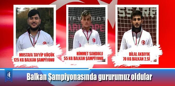 Balkan Şampiyonasında Gururumuz Oldular