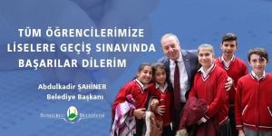 Şahiner, Sınava Girecek Öğrencilere Başarı Diledi