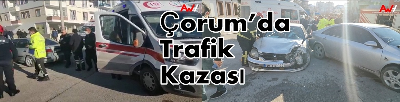 Çorum'da Trafik Kazası: 2'si Çocuk 5 Yaralı